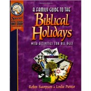 Biblical Holidays-A Family Guide